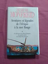 AVENTURE & LÉGENDES DE L'AFRIQUE À LA MER ROUGE - HENRY DE MONFREID - GRASSET