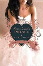 How to Catch a Prince (Royal Wedding Series), Hauck, Rachel, Good Book