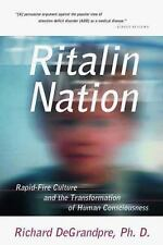 Ritalin Nation : Rapid-Fire Culture and the Transformation of Human...