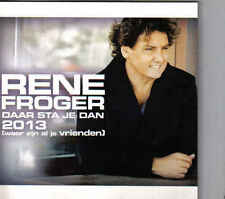 Rene Froger-Daar Sta Je Dan 2013 promo cd single