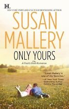 Only Yours Bk. 5 by Susan Mallery (2011, Paperback) Romance