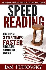 Speed Reading : How to Read 3-5 Times Faster and Become an Effective Learner...