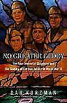 No Greater Glory Four Immortal Chaplains and Sinking of Dorchester in WWII 2004