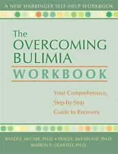Workbook: The Overcoming Bulimia : Your Comprehensive, Step-by-Step Guide to...