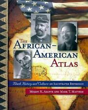 The African-American Atlas: Black History and Culture-An Illustrated Reference