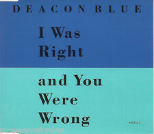 DEACON BLUE - I Was Right And You Were Wrong (UK 4 Tk CD Single Pt 1)