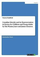 Canadian Identity and Its Representation in Fiction for Children and Young...