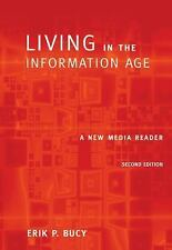 Living in the Information Age : A New Media Reader by Erik P. Bucy (2004,...