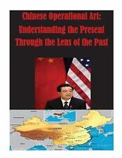 Chinese Operational Art: Understanding the Present Through the Lens of the...