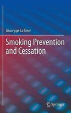 Smoking Prevention and Cessation by Giuseppe La Torre (2013, Hardcover)
