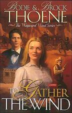 To Gather the Wind : A Novel Bk. 2 by Brock Thoene and Bodie Thoene (1998,...