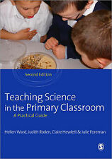Teaching Science in the Primary Classroom by Julie Foreman, Judith Roden,...