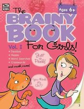 Brainy Book for Girls, Volume 1, Ages 6 - 11 (Brainy Books)