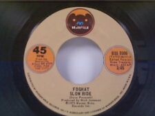 "FOGHAT ""SLOW RIDE / SAVE YOUR LOVING (FOR ME)"" 45"
