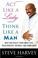 Act Like a Lady, Think Like a Man: What Men Really by Steve Harvey (Hardcover)