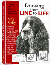 Mike Sibley DRAWING FROM LINE TO LIFE, How to draw book, People, Dog Art etc