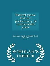 Piano natural-Technic: preliminar a intermedio grado-erudito 's Choice Edi