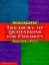 Scholastic Treasury of Quotations for Children by Adrienne Betz (1998,...