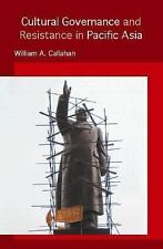 Cultural Governance and Resistance in Pacific Asia, Callahan, William, New Books