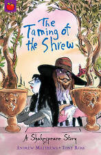 Taming of the Shrew (Shakespeare Stories), Andrew Matthews, New Book