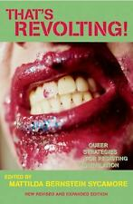 That's Revolting! : Queer Strategies for Resisting Assimilation by...