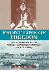 Front Line of Freedom: African Americans and the Forging of the Underground Rail