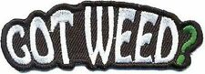 GOT WEED Funny Pot Marijuana Embroidered Motorcycle Biker Leather Patch PAT-0737