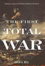 The First Total War: Napoleon's Europe and the Birth of Warfare as We -ExLibrary