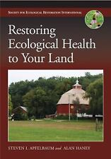 Restoring Ecological Health to Your Land (The Science and Practice of Ecological
