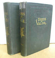 Deeds of Valor - How American Heroes Won The Medal of Honor in Two Volumes 1906