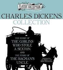 Charles Dickens Collection : The Story of the Goblins Who Stole a Sexton, the...