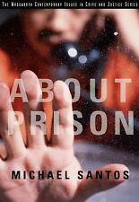 About Prison by Michael G. Santos (2003, Paperback)
