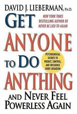 Get Anyone to Do Anything: And Never Feel Powerless Agai..., Lieberman, David J.