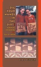Dig Your Hands in the Dirt: A Manual For Making Art Out Of Earth-ExLibrary