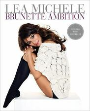 NEW Brunette Ambition by Lea Michele Hardcover Rachel Berry Glee Star Actress