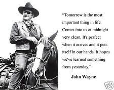 """John Wayne """" tomorrow is the most"""" Quote 8 x 10 Photo Picture # mk1"""