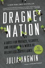 Dragnet Nation: A Quest for Privacy, Security, and Freedom in a World of Relentl