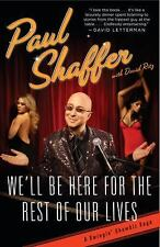 We'll Be Here For the Rest of Our Lives: A Swingin' Showbiz Saga by Shaffer, Pa