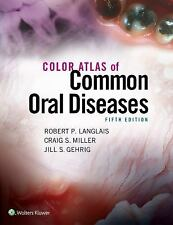 Color Atlas of Common Oral Diseases by Robert P. Langlais and Craig S. Miller...