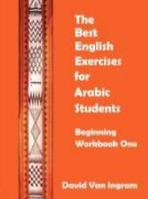 The Best English Exercises for Arabic Students: Beginning Workbook One by...