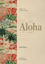 The Aloha Shirt : Spirit of the Islands by Dale Hope (2016, Hardcover)