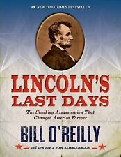 Lincoln's Last Days by Bill O'Reilly and Dwight Jon Zimmerman (2014, Paperback)