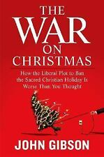 The War on Christmas: How the Liberal Plot to Ban the Sacred Christian Holiday I