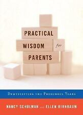 Practical Wisdom for Parents: Demystifying the Preschool Years