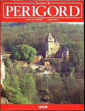 AIMER LE PERIGORD - J.-L. Aubardier M. Binet 1988 - Dordogne Aquitaine