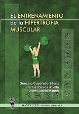 Entrenamiento de la Hipertrofia Muscular by Gonzalo Cuadrado Saenz, Carlos...