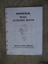1994 Honda BF25A Outboard Motor Installation Manual MORE HONDA ITEMS IN STORE  U