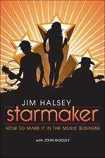 Starmaker : How to Make it in the Music Business by Jim Halsey (2010, Paperback)