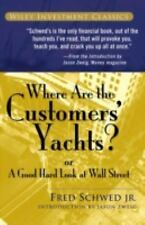 Wiley Investment Classics Ser.: Where Are the Customers' Yachts? : Or a Good...