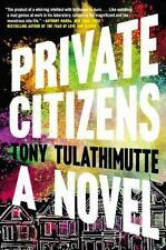 Private Citizens: A Novel by Tulathimutte, Tony